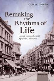 Remaking the Rhythms of Life by Oliver Zimmer