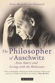 The Philosopher of Auschwitz by Irene Heidelberger-Leonard image
