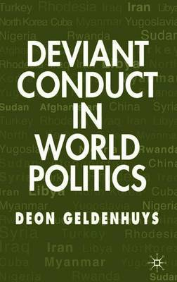 Deviant Conduct in World Politics by Deon Geldenhuys
