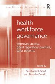 Health Workforce Governance by Stephanie D. Short