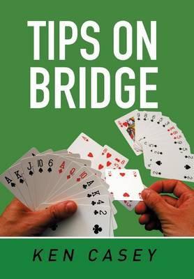 Tips on Bridge by Ken Casey