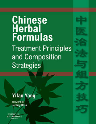 Chinese Herbal Formulas: Treatment Principles and Composition Strategies by Yifan Yang, MD, MSc