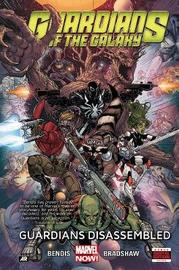 Guardians Of The Galaxy Volume 3: Guardians Disassembled by Brian Michael Bendis