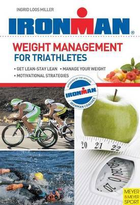 Weight Management for Triathletes by Ingrid Loos Miller