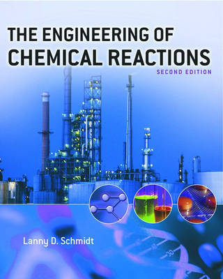 The Engineering of Chemical Reactions by Lanny D. Schmidt image