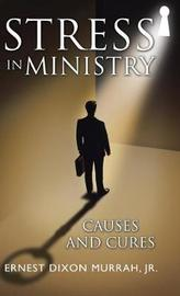 Stress in Ministry by Jr Ernest Dixon Murrah