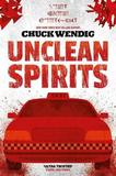 Unclean Spirits by Chuck Wendig