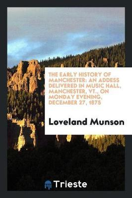 The Early History of Manchester by Loveland Munson image