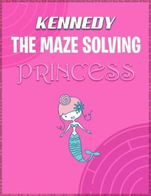 Kennedy the Maze Solving Princess by Doctor Puzzles