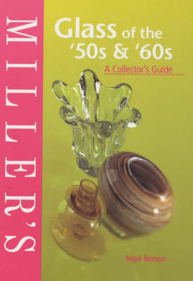 Miller's Glass of the '50s and '60s: A Collector's Guide by Nigel Benson image