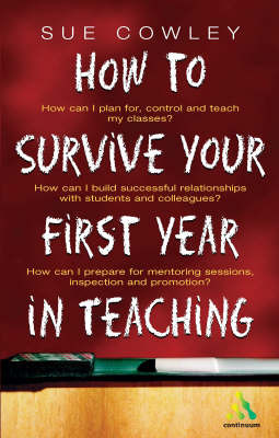 How to Survive Your First Year in Teaching by Sue Cowley image
