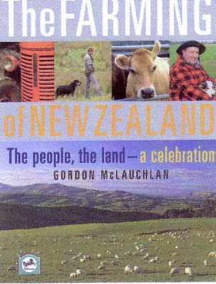 The Farming of New Zealand: The People, the Land - a Celebration by Gordon McLauchlan image