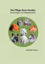 Die Pflege Ihres Hundes by Gabriele Peters image