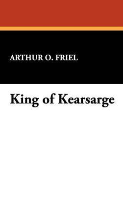 King of Kearsarge by Arthur , O. Friel image