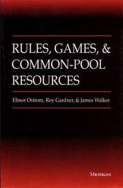 Rules, Games and Common-pool Resources by Elinor Ostrom