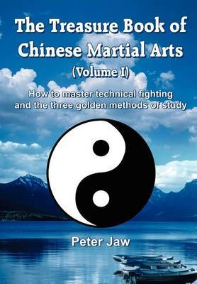 The Treasure Book of Chinese Martial Arts: v.1 by Peter Jaw image