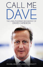 Call Me Dave by Michael Ashcroft