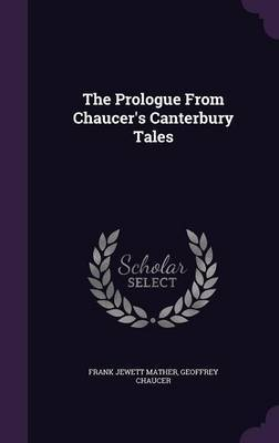 The Prologue from Chaucer's Canterbury Tales by Frank Jewett Mather image