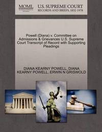 Powell (Diana) V. Committee on Admissions & Grievances U.S. Supreme Court Transcript of Record with Supporting Pleadings by Diana Kearny Powell