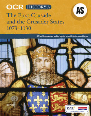 OCR A Level History AS: The First Crusade and the Crusader States 1073-1192 by Toby Purser image
