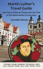 Martin Luther's Travel Guide by Cornelia Domer