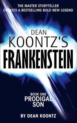 Prodigal Son (Dean Koontz's Frankenstein #1) by Dean Koontz