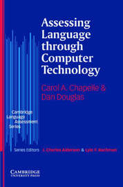 Assessing Language through Computer Technology by Carol A. Chapelle image