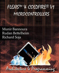 Flexis and Coldfire V1 Microcontrollers by MR Munir N Bannoura