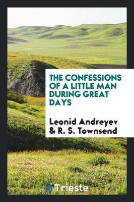 The Confessions of a Little Man During Great Days by Leonid Andreyev image