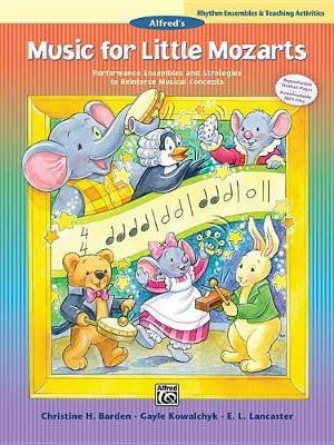 Music for Little Mozarts -- Rhythm Ensembles and Teaching Activities by Christine H Barden