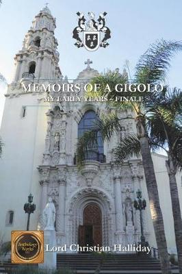 Memoirs of a Gigolo My Early Years - Finale by Lord Christian Halliday