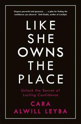 Like She Owns the Place by Cara Alwill Leyba