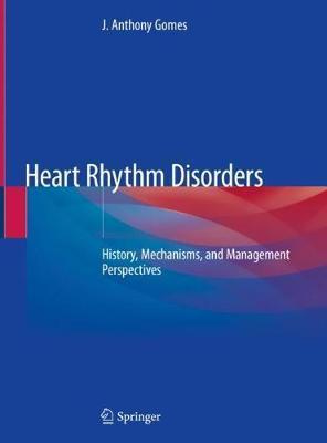Heart Rhythm Disorders by J. Anthony Gomes