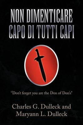 Non Dimenticare Capo Di Tutti Capi by Charles G. Dulleck image