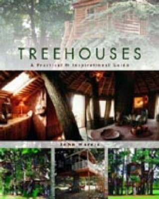 Treehouses: A Practical and Inspirational Guide by John Harris