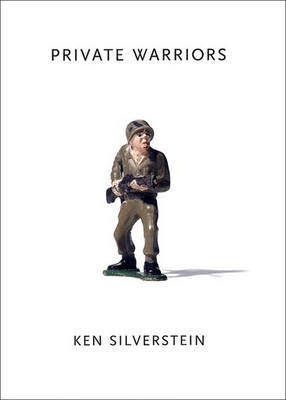 Private Warriors by Ken Silverstein image
