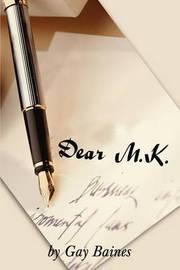 Dear M.K. by Gay Baines