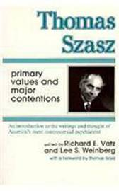 Thomas Szasz: Primary Values and Major Contentions image