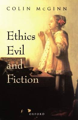 Ethics, Evil, and Fiction by Colin McGinn image