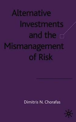 Alternative Investments and the Mismanagement of Risk by D. Chorafas image