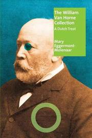 The William Van Horne Collection by Mary Eggermont-Molenaar