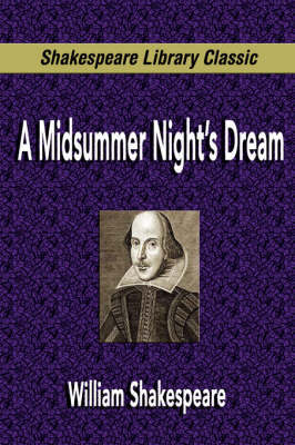 A Midsummer Night's Dream (Shakespeare Library Classic) by William Shakespeare