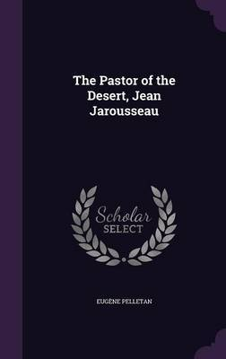 The Pastor of the Desert, Jean Jarousseau by Eugene Pelletan image