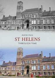 St Helens Through Time by Paul David image
