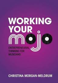 Working Your Mojo by Christina Morgan-Meldrum
