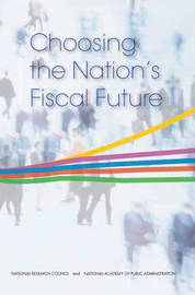Choosing the Nation's Fiscal Future by National Academy of Public Administration image