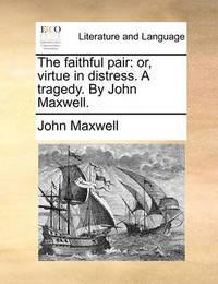 The Faithful Pair by John Maxwell