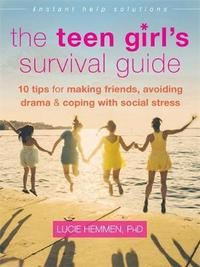 The Teen Girl's Survival Guide by Lucie Hemmen
