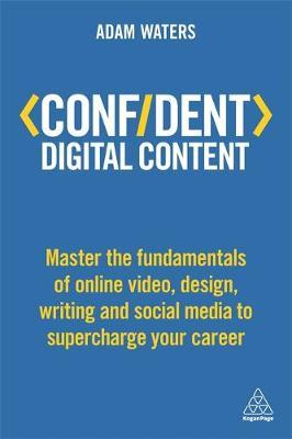 Confident Digital Content by Adam Waters image