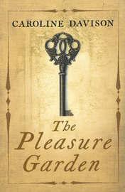 The Pleasure Garden by Caroline Davison image